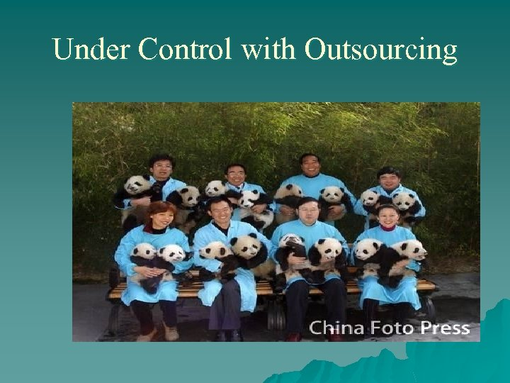Under Control with Outsourcing