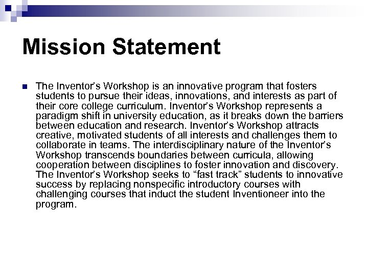 Mission Statement n The Inventor's Workshop is an innovative program that fosters students to