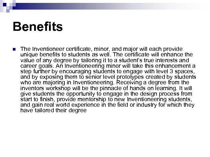 Benefits n The Inventioneer certificate, minor, and major will each provide unique benefits to