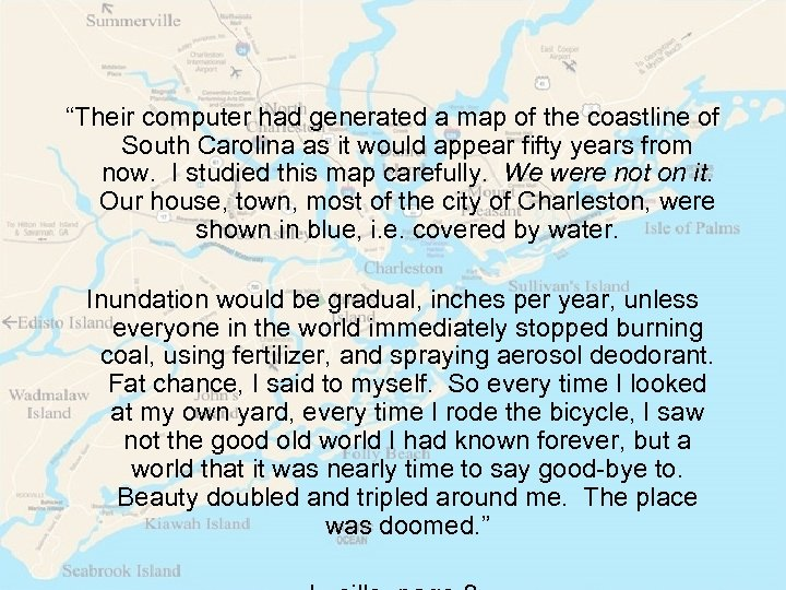 """""""Their computer had generated a map of the coastline of South Carolina as it"""