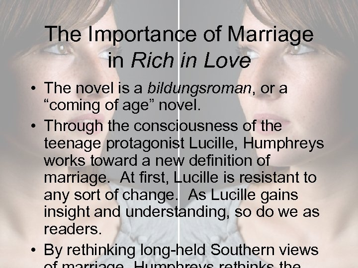 The Importance of Marriage in Rich in Love • The novel is a bildungsroman,