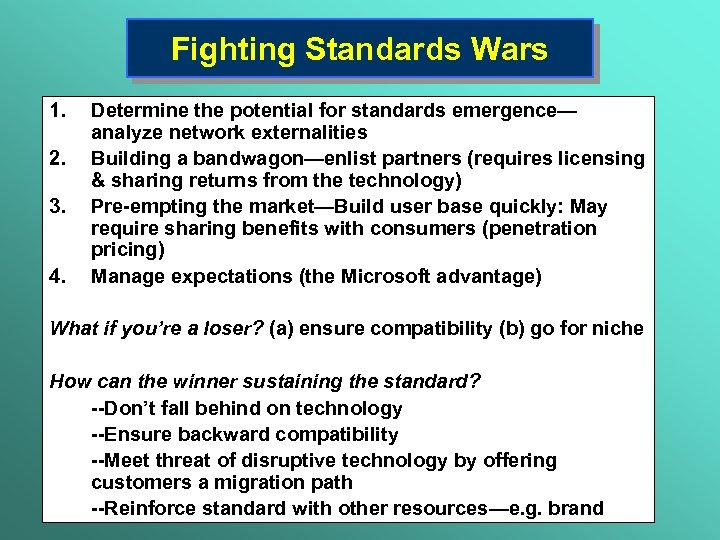 Fighting Standards Wars 1. 2. 3. 4. Determine the potential for standards emergence— analyze