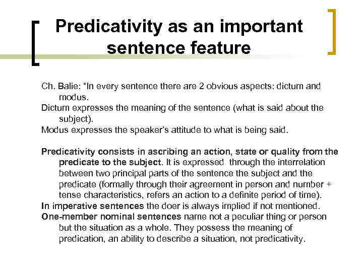 """Predicativity as an important sentence feature Ch. Balie: """"In every sentence there are 2"""