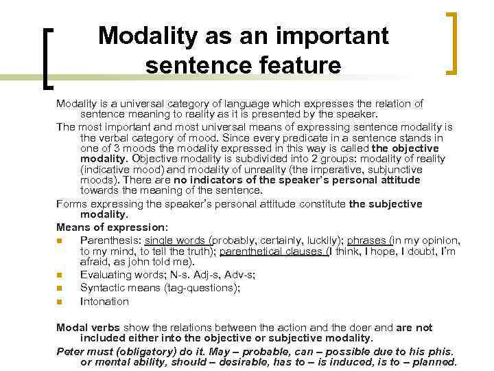 Modality as an important sentence feature Modality is a universal category of language which