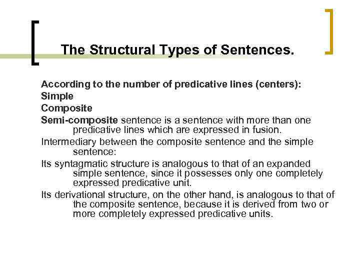 The Structural Types of Sentences. According to the number of predicative lines (centers): Simple