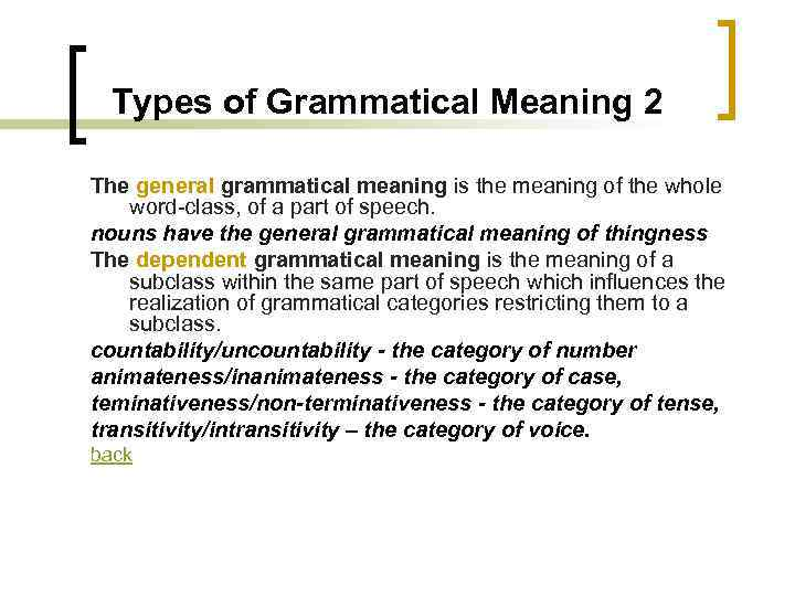 Types of Grammatical Meaning 2 The general grammatical meaning is the meaning of the