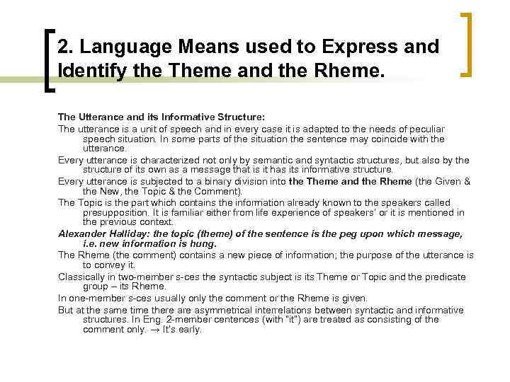 2. Language Means used to Express and Identify the Theme and the Rheme. The