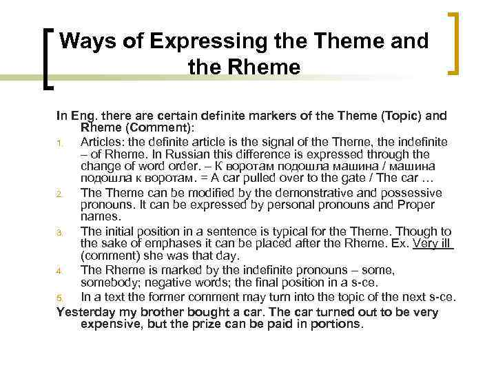Ways of Expressing the Theme and the Rheme In Eng. there are certain definite