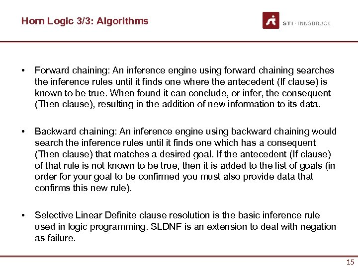 Horn Logic 3/3: Algorithms • Forward chaining: An inference engine using forward chaining searches