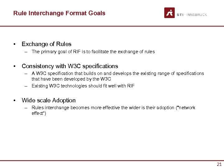 Rule Interchange Format Goals • Exchange of Rules – The primary goal of RIF