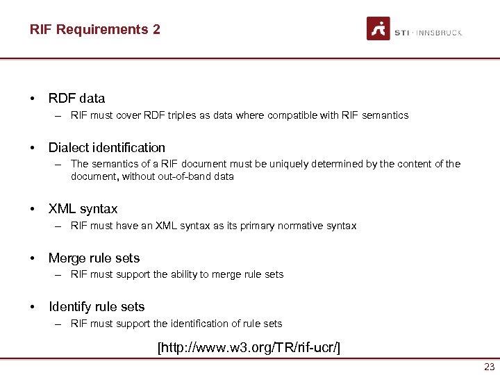 RIF Requirements 2 • RDF data – RIF must cover RDF triples as data