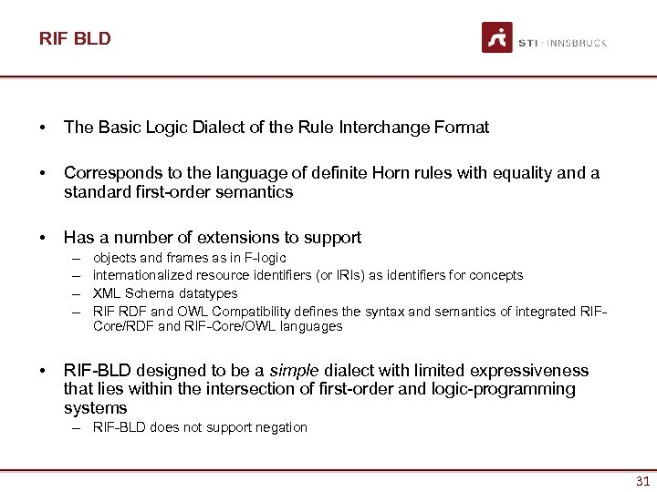 RIF BLD • The Basic Logic Dialect of the Rule Interchange Format • Corresponds