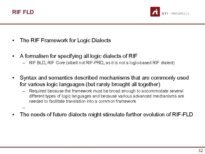 RIF FLD • The RIF Framework for Logic Dialects • A formalism for specifying