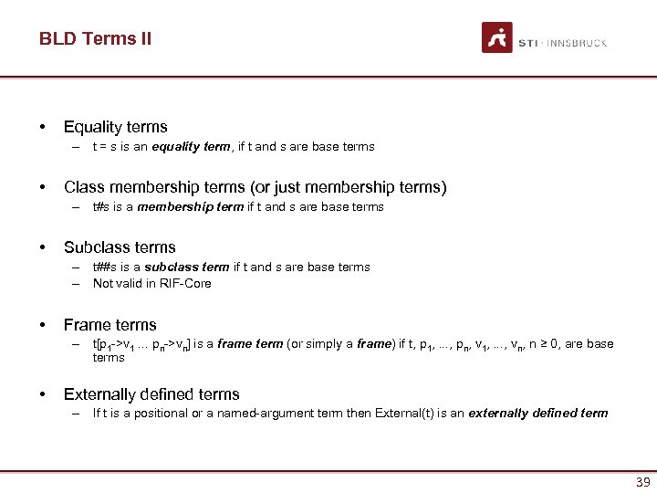 BLD Terms II • Equality terms – t = s is an equality term,
