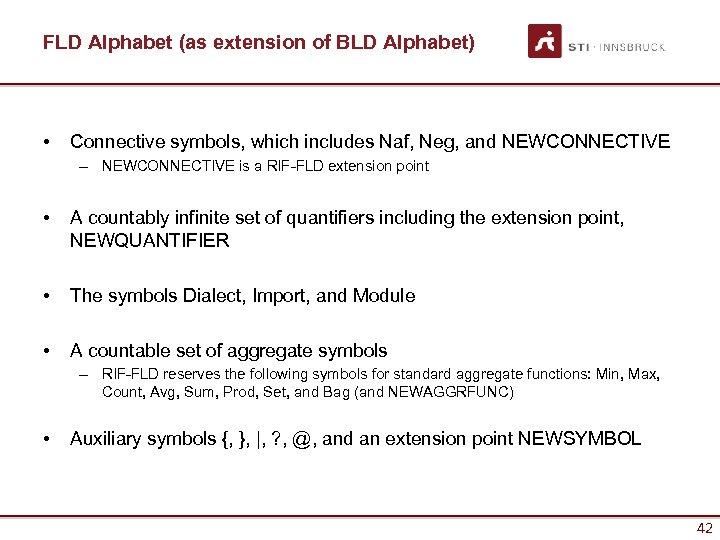 FLD Alphabet (as extension of BLD Alphabet) • Connective symbols, which includes Naf, Neg,
