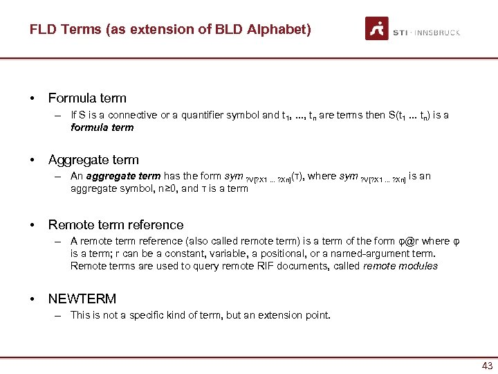 FLD Terms (as extension of BLD Alphabet) • Formula term – If S is