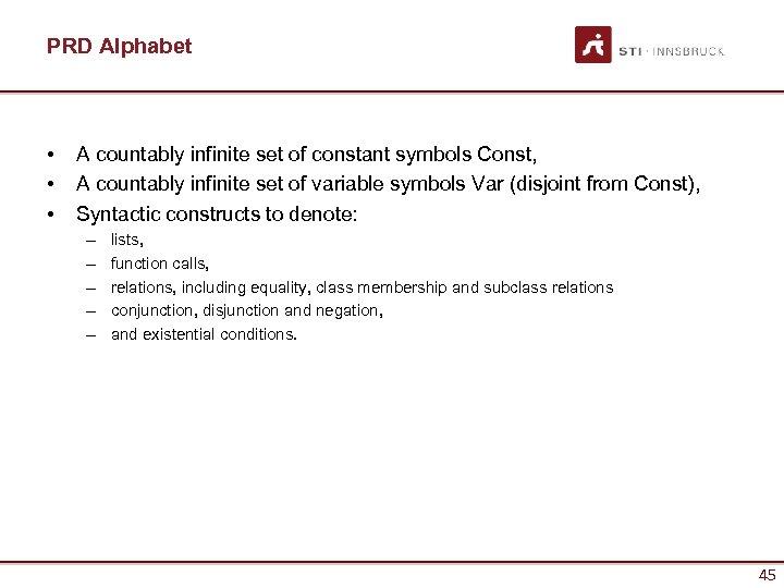 PRD Alphabet • • • A countably infinite set of constant symbols Const, A