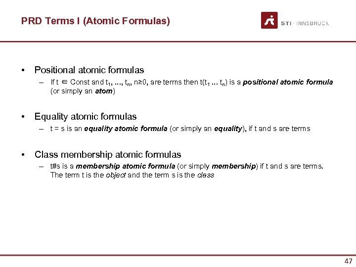 PRD Terms I (Atomic Formulas) • Positional atomic formulas – If t ∈ Const