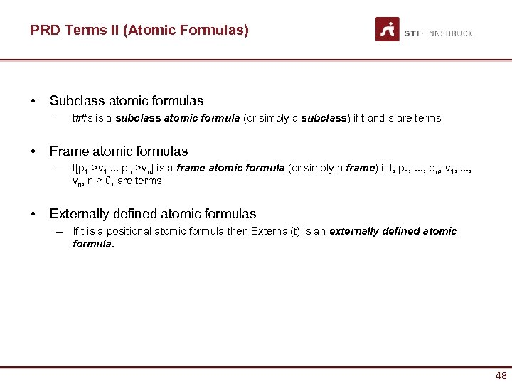 PRD Terms II (Atomic Formulas) • Subclass atomic formulas – t##s is a subclass