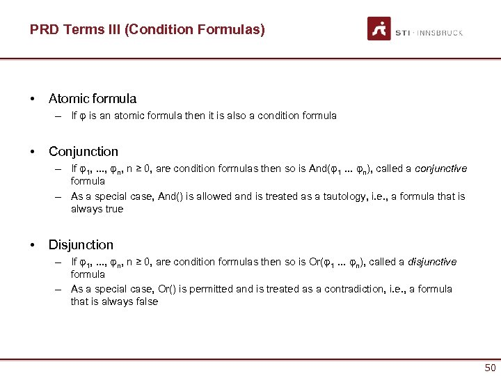PRD Terms III (Condition Formulas) • Atomic formula – If φ is an atomic
