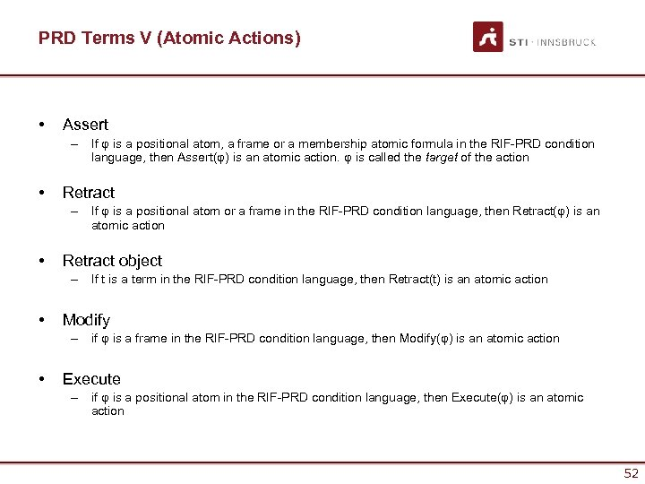 PRD Terms V (Atomic Actions) • Assert – If φ is a positional atom,