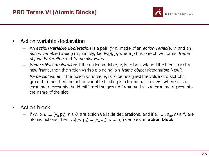 PRD Terms VI (Atomic Blocks) • Action variable declaration – An action variable declaration