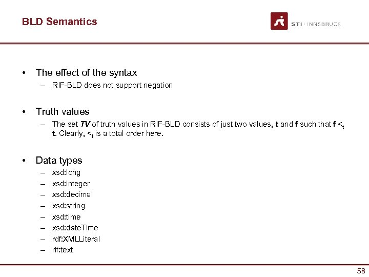 BLD Semantics • The effect of the syntax – RIF-BLD does not support negation