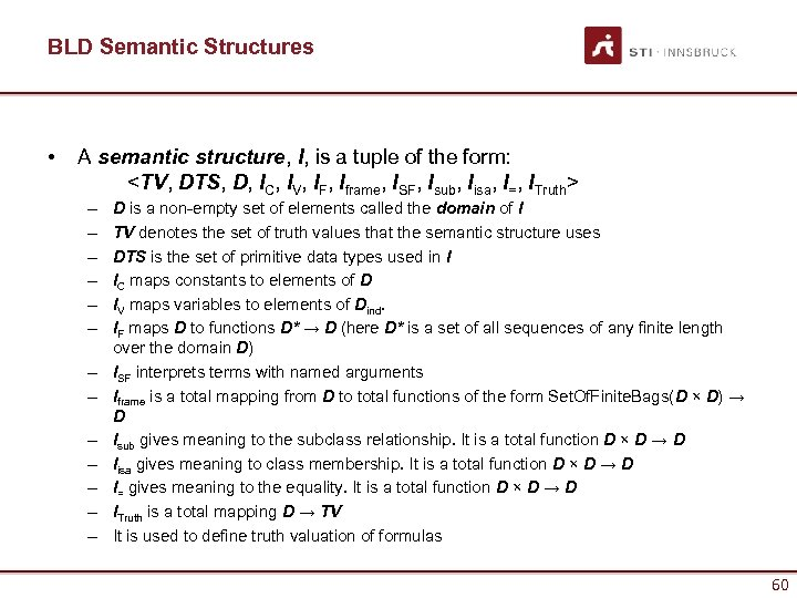 BLD Semantic Structures • A semantic structure, I, is a tuple of the form: