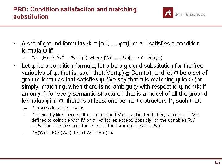 PRD: Condition satisfaction and matching substitution • A set of ground formulas Φ =