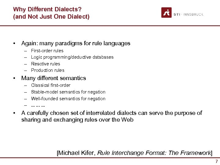 Why Different Dialects? (and Not Just One Dialect) • Again: many paradigms for rule
