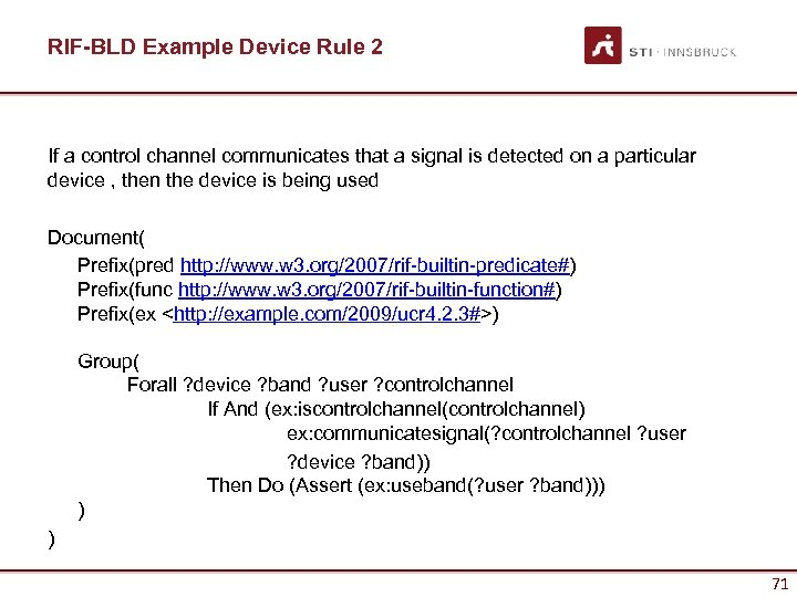 RIF-BLD Example Device Rule 2 If a control channel communicates that a signal is