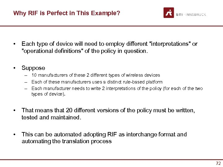 Why RIF is Perfect in This Example? • Each type of device will need