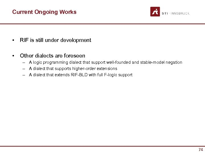 Current Ongoing Works • RIF is still under development • Other dialects are foreseen