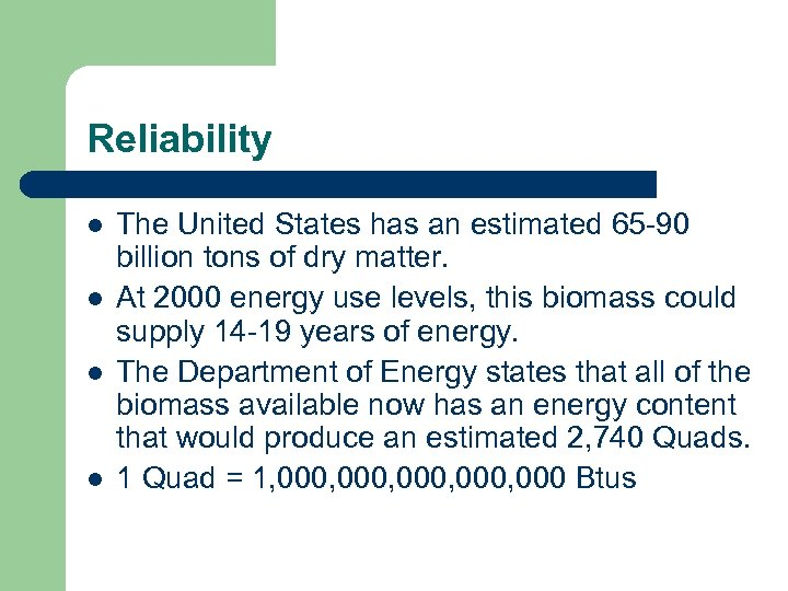 Reliability l l The United States has an estimated 65 -90 billion tons of