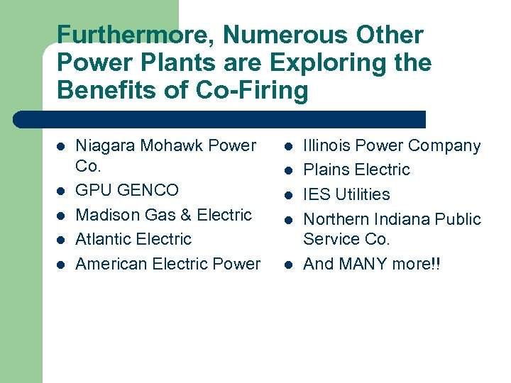 Furthermore, Numerous Other Power Plants are Exploring the Benefits of Co-Firing l l l
