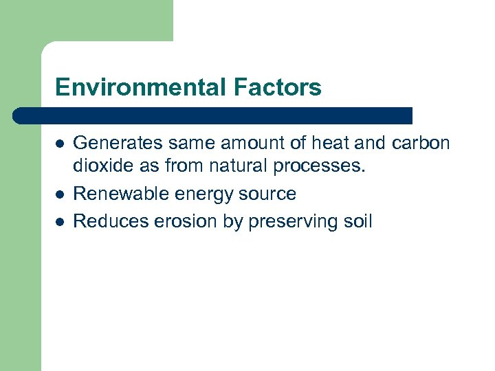Environmental Factors l l l Generates same amount of heat and carbon dioxide as