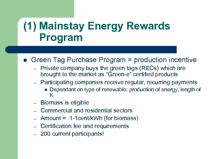 (1) Mainstay Energy Rewards Program l Green Tag Purchase Program = production incentive –