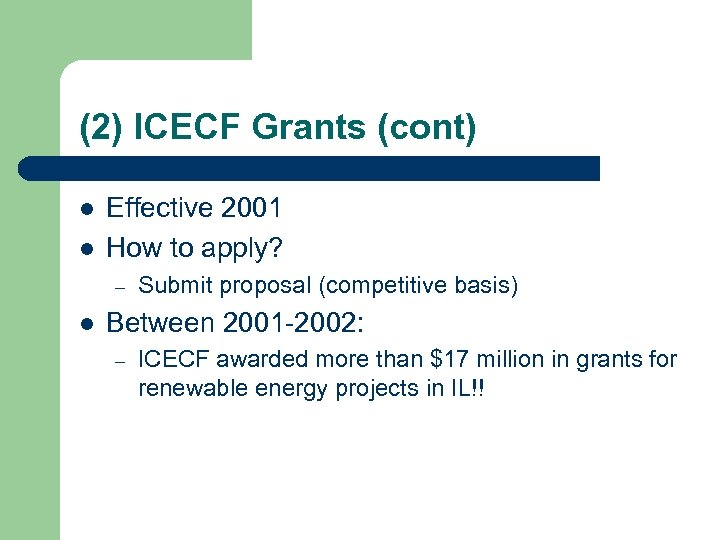 (2) ICECF Grants (cont) l l Effective 2001 How to apply? – l Submit