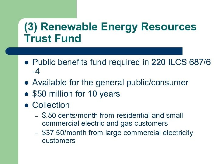 (3) Renewable Energy Resources Trust Fund l l Public benefits fund required in 220