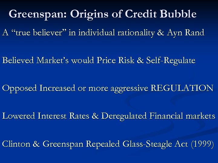 """Greenspan: Origins of Credit Bubble A """"true believer"""" in individual rationality & Ayn Rand"""
