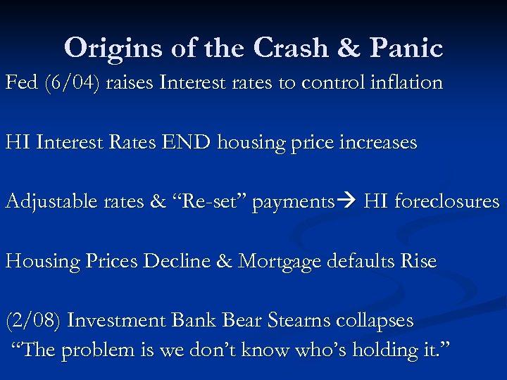 Origins of the Crash & Panic Fed (6/04) raises Interest rates to control inflation
