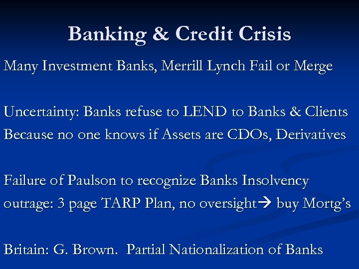 Banking & Credit Crisis Many Investment Banks, Merrill Lynch Fail or Merge Uncertainty: Banks