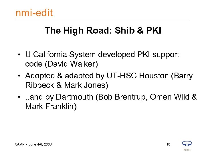The High Road: Shib & PKI • U California System developed PKI support code