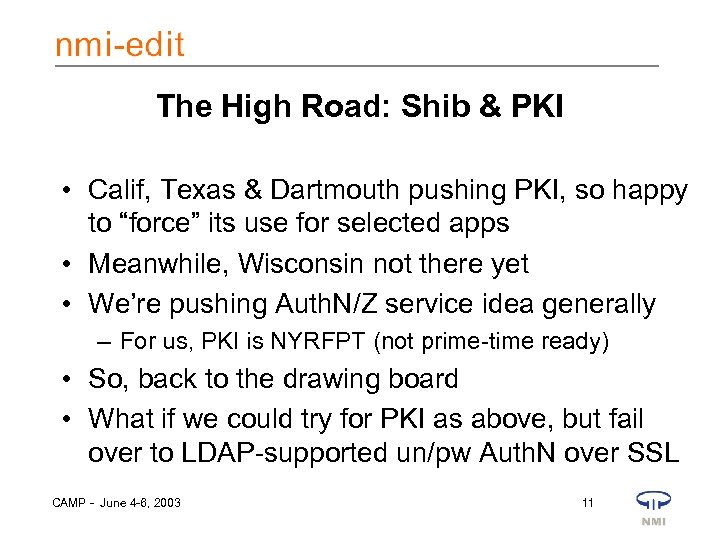The High Road: Shib & PKI • Calif, Texas & Dartmouth pushing PKI, so
