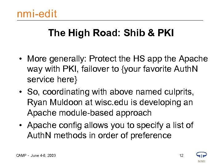The High Road: Shib & PKI • More generally: Protect the HS app the