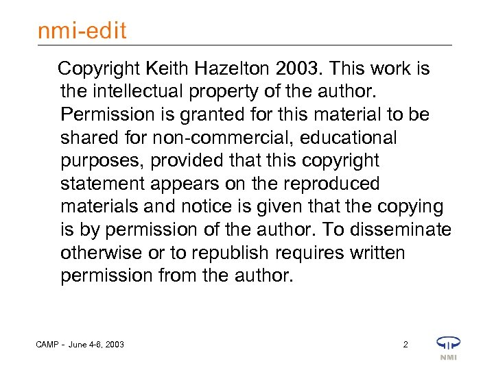 Copyright Keith Hazelton 2003. This work is the intellectual property of the author. Permission
