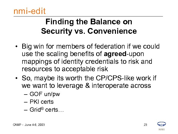 Finding the Balance on Security vs. Convenience • Big win for members of federation