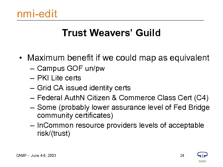 Trust Weavers' Guild • Maximum benefit if we could map as equivalent – –
