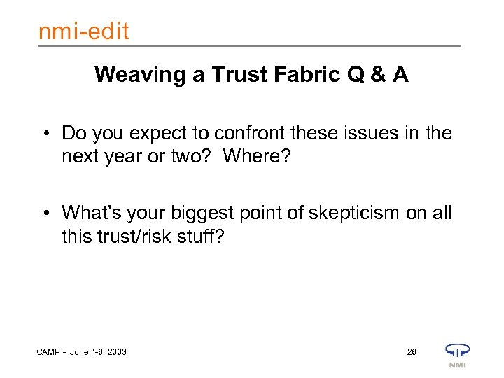 Weaving a Trust Fabric Q & A • Do you expect to confront these