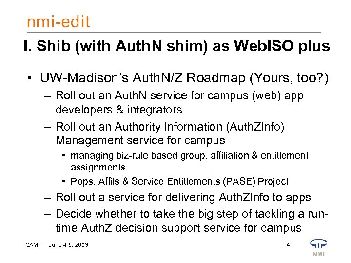 I. Shib (with Auth. N shim) as Web. ISO plus • UW-Madison's Auth. N/Z